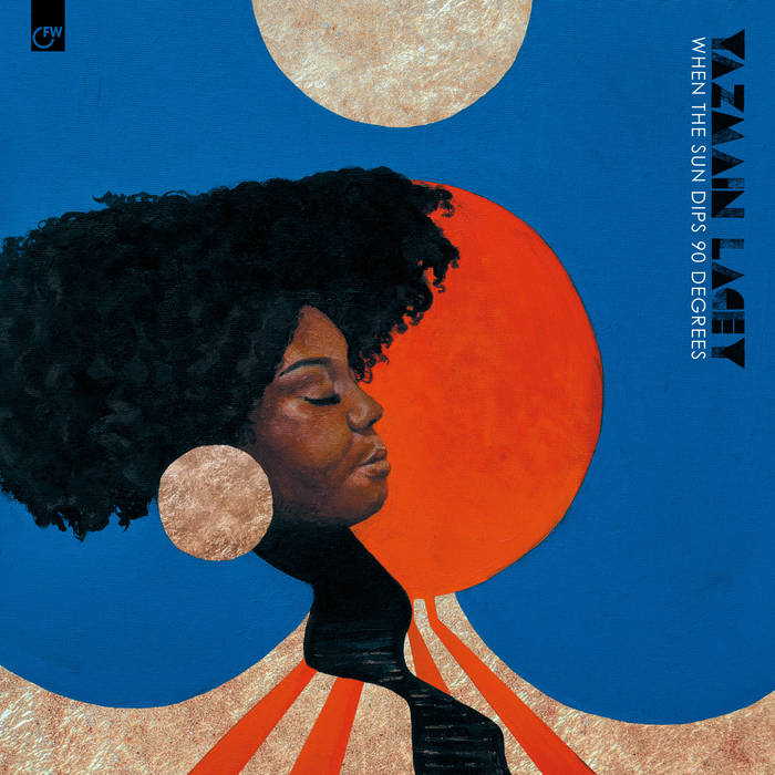 First Thoughts: Yazmin Lacey – When The Sun Dips 90 Degrees