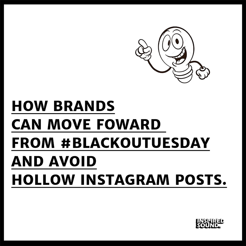 How Can Brands Move Forward From #blackouttuesday and Avoid Hollow Instagram Posts?